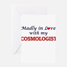Madly in love with my Cosmologist Greeting Cards