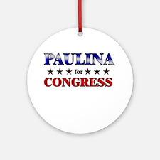 PAULINA for congress Ornament (Round)