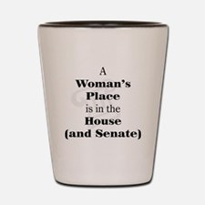 A Woman's Place is in the House and Senate Shot Gl