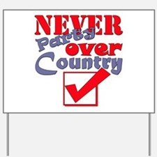 Never Party Over Country Yard Sign
