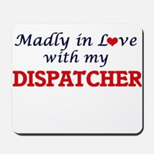 Madly in love with my Dispatcher Mousepad