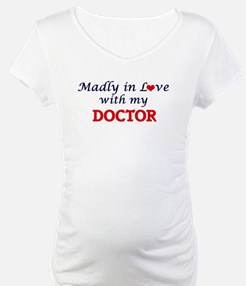 Madly in love with my Doctor Shirt