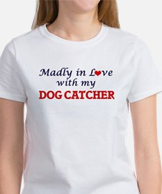 Madly in love with my Dog Catcher T-Shirt