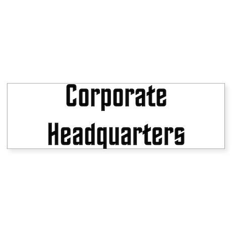 Corporate Headquarters Bumper Sticker