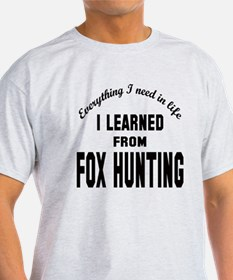 I learned from Fox Hunting T-Shirt