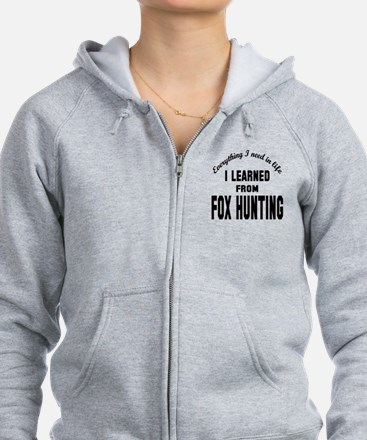 I learned from Fox Hunting Zip Hoodie