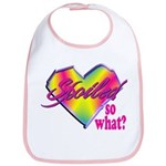 Spoiled - so what? Bib