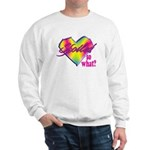 Spoiled - so what? Sweatshirt