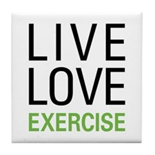 Live Love Exercise Tile Coaster