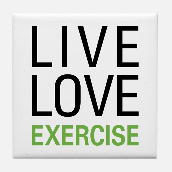 Live Love Exercise Tile Coaster