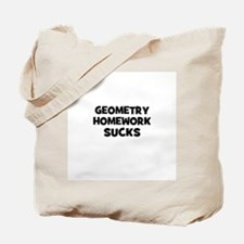 Geometry Homework Sucks Tote Bag