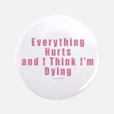 Everything Hurts Button