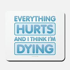 Everything Hurts Mousepad