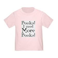 I Need More Books T