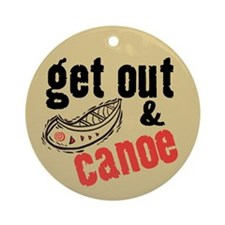 Get Out & Canoe Ornament (Round)