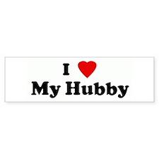 I Love My Hubby Bumper Bumper Sticker