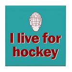 Tile Coaster. I live for hockey.