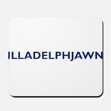 ILLADELPHJAWN Mousepad