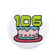 "106th Birthday Cake 3.5"" Button"