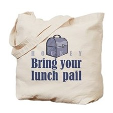 Bring Your Lunch Pail. Tote Bag