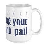Bring Your Lunch Pail. Large Mug