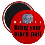 Bring Your Lunch Pail. Magnet