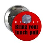 Bring Your Lunch Pail. Button