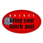 Bring Your Lunch Pail. Oval Sticker