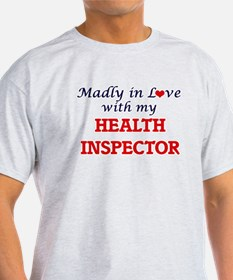 Madly in love with my Health Inspector T-Shirt