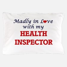Madly in love with my Health Inspector Pillow Case