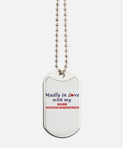 Madly in love with my Higher Education Ad Dog Tags