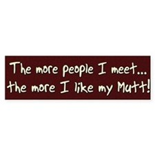 The More People Mutt Bumper Bumper Sticker