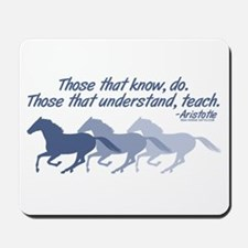 Those that understand, teach Mousepad