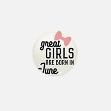 Great Girls are born in June Mini Button (10 pack)