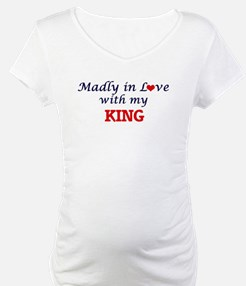 Madly in love with my King Shirt