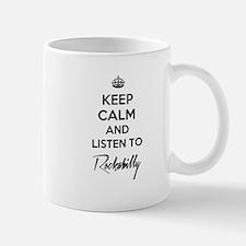 Keep calm and listen to Rockabilly Mugs