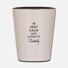 Keep calm and listen to Rockabilly Shot Glass