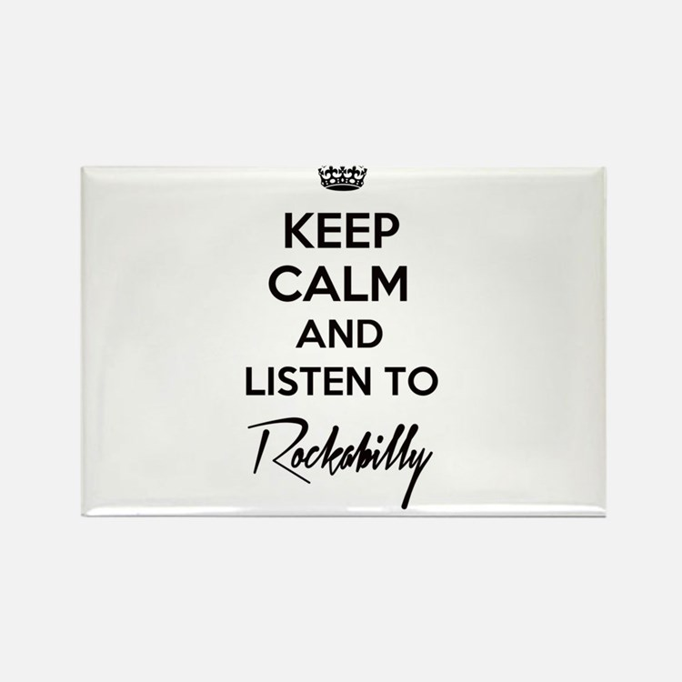 Keep calm and listen to Rockabilly Magnets