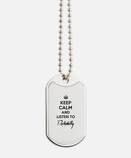 Keep calm and listen to Rockabilly Dog Tags