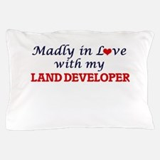 Madly in love with my Land Developer Pillow Case