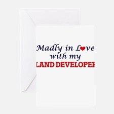 Madly in love with my Land Develope Greeting Cards