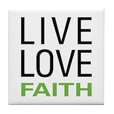 Live Love Faith Tile Coaster