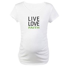 Live Love Faith Shirt