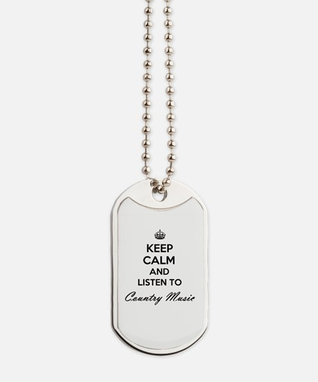 Keep calm and listen to Country Music Dog Tags