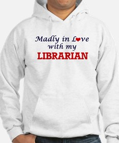 Madly in love with my Librarian Hoodie