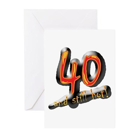 40 and still hot! Greeting Cards (Pk of 10)