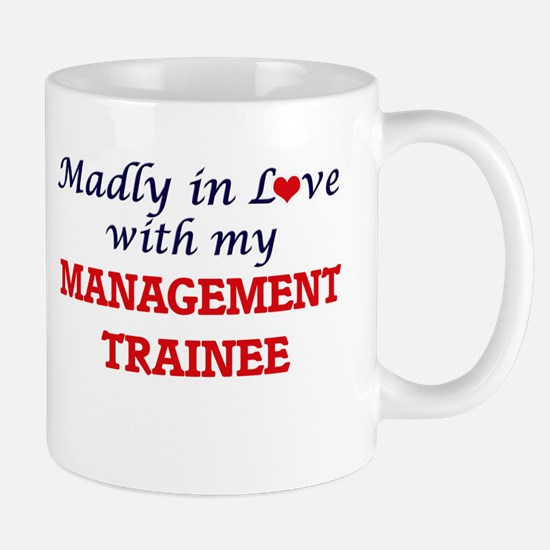 Madly in love with my Management Trainee Mugs