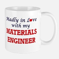 Madly in love with my Materials Engineer Mugs