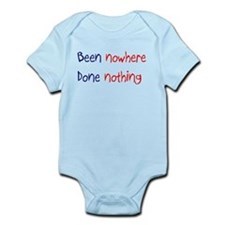 Been Nowhere Done Nothing Infant Bodysuit