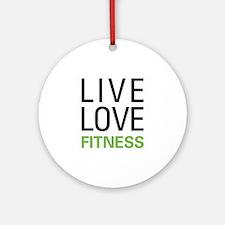Live Love Fitness Ornament (Round)
